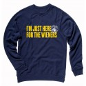 """""""I'm Just Here for the Wieners"""" Crewneck"""